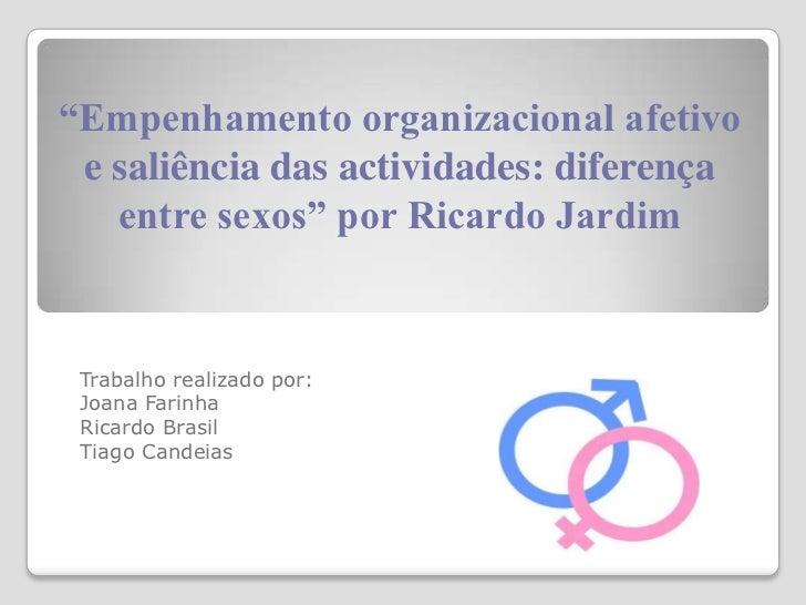 """""""Empenhamento organizacional afetivo e saliência das actividades: diferença   entre sexos"""" por Ricardo Jardim Trabalho rea..."""