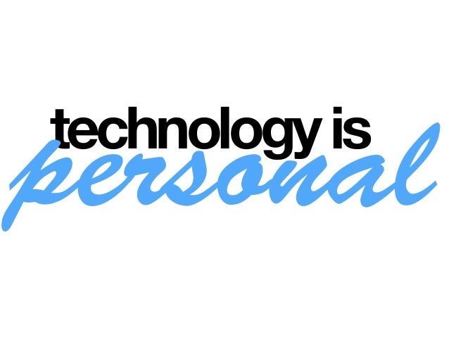 technologyis integratedinto ourlives