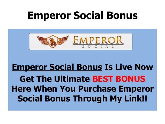 Emperor Social BonusEmperor Social Bonus Is Live NowGet The Ultimate BEST BONUSHere When You Purchase EmperorSocial Bonus ...