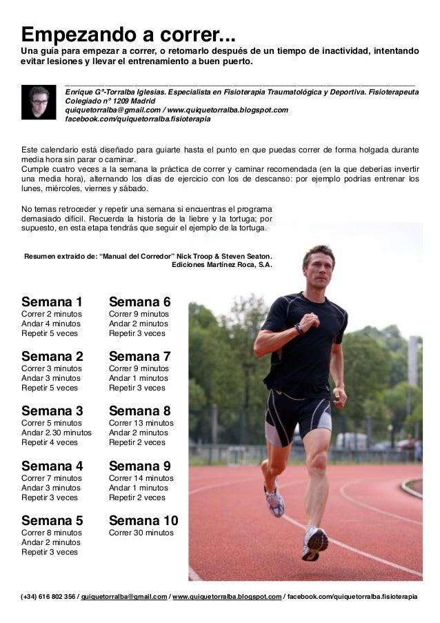 Empezando a correr...Una guía para empezar a correr, o retomarlo después de un tiempo de inactividad, intentandoevitar les...