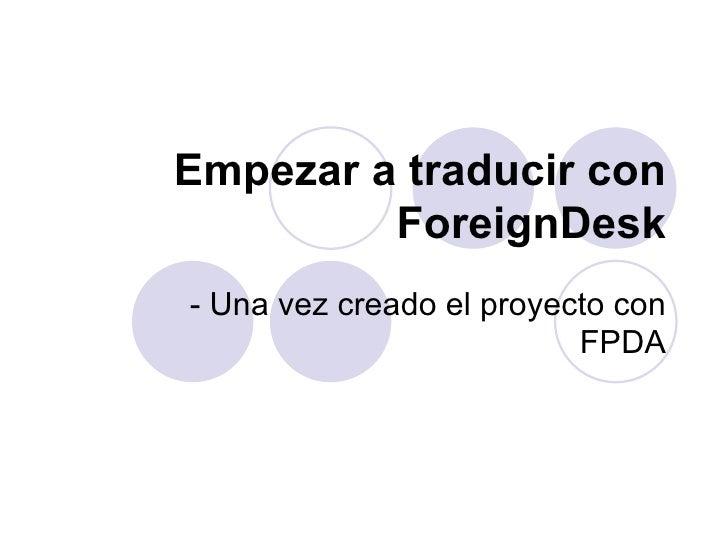 Empezar a traducir con ForeignDesk - Una vez creado el proyecto con FPDA