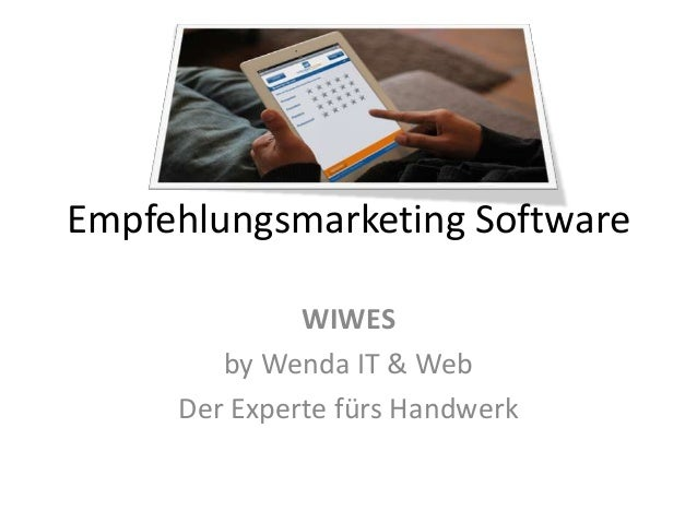 Empfehlungsmarketing SoftwareWIWESby Wenda IT & WebDer Experte fürs Handwerk