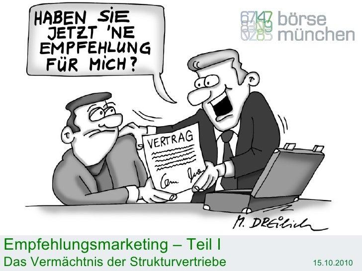 Empfehlungsmarketing – Teil I Das Vermächtnis der Strukturvertriebe 15.10.2010