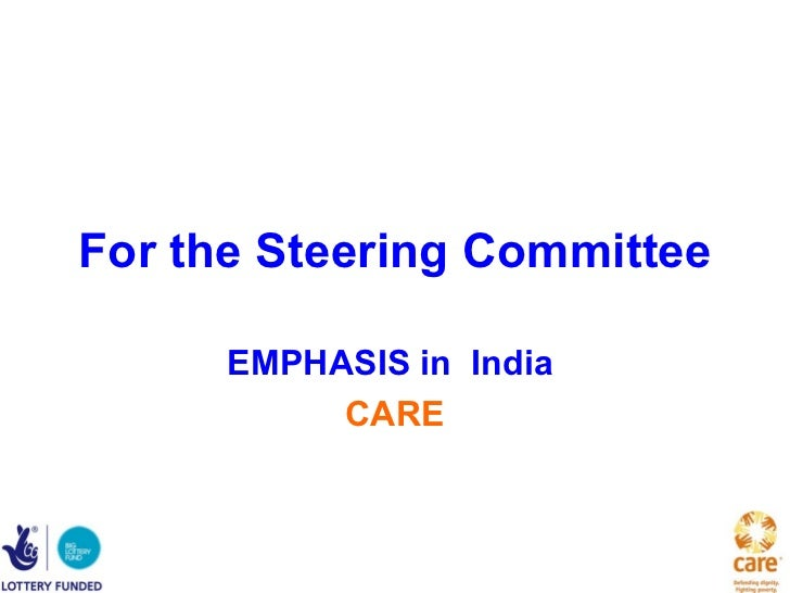 For the Steering Committee      EMPHASIS in India           CARE