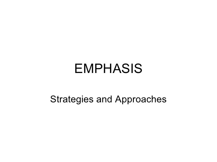 EMPHASISStrategies and Approaches