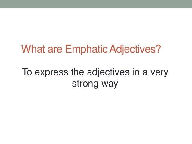 3. What Are Emphatic Adjectives?