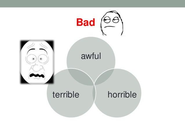 ... Horribleterrible Bad ...