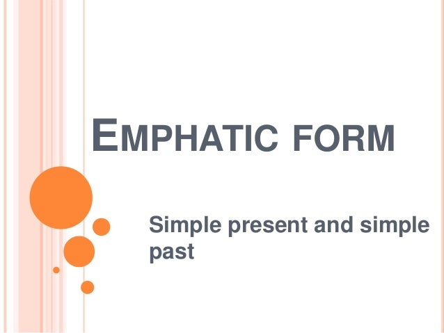 EMPHATIC FORM Simple Present And Simple Past ...