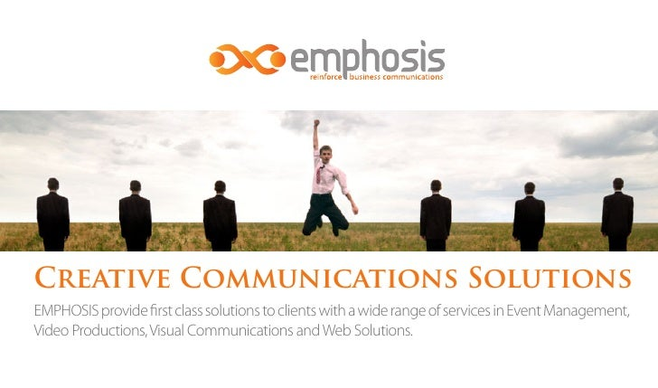 Creative Communications SolutionsEMPHOSIS provide first class solutions to clients with a wide range of services in Event ...