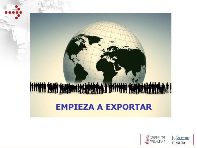 InstitutoValencianodelaExportación EMPIEZA A EXPORTAR