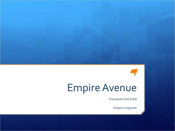 Empire Avenue Preawpran SAE-EAW Gregory Laguesse