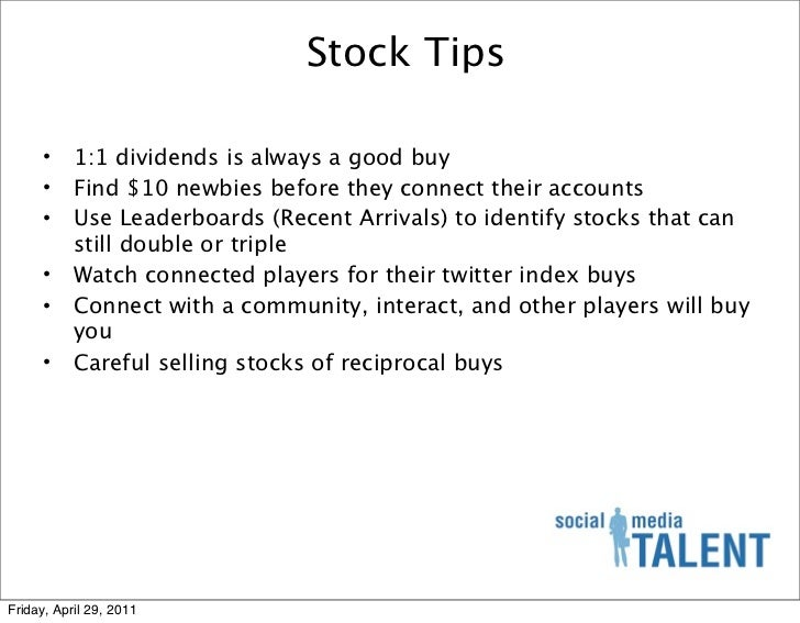 Stock Tips      •    1:1 dividends is always a good buy      •    Find $10 newbies before they connect their accounts     ...