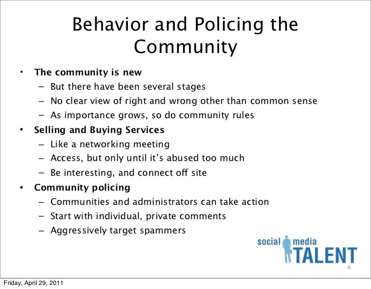 Behavior and Policing the                               Community      •    The community is new            – But there ha...