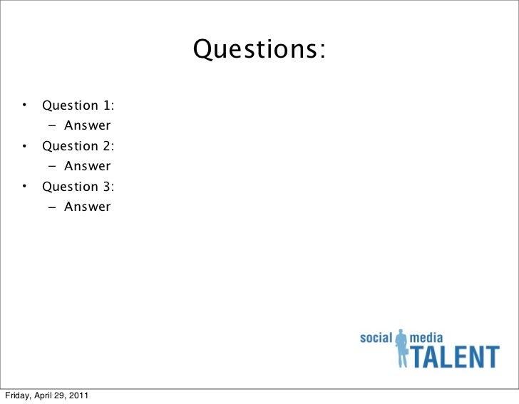 Questions:    •    Question 1:           – Answer    •    Question 2:          – Answer    •    Question 3:           – An...