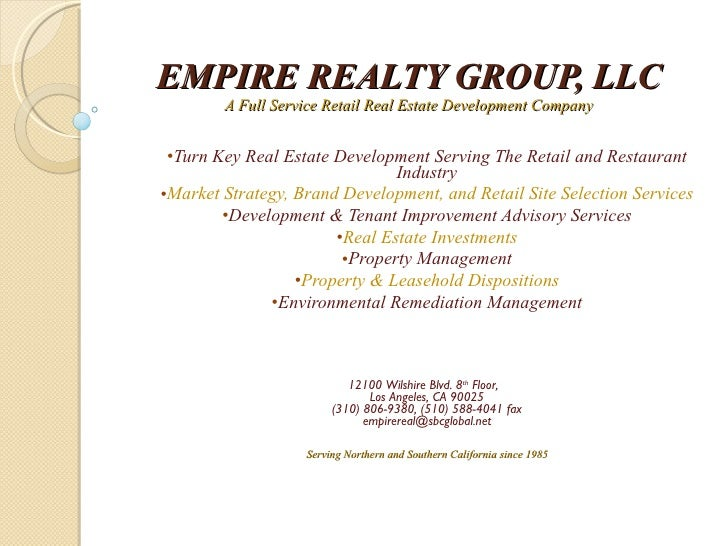 EMPIRE REALTY GROUP, LLC A Full Service Retail Real Estate Development Company <ul><ul><li>Turn Key Real Estate Developmen...