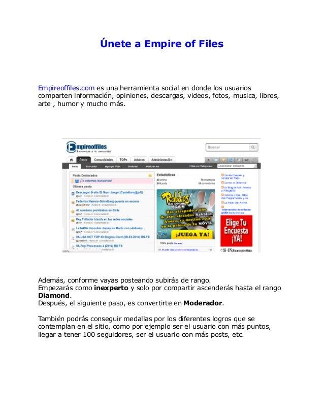 Únete a Empire of Files  Empireoffiles.com es una herramienta social en donde los usuarios comparten información, opinione...