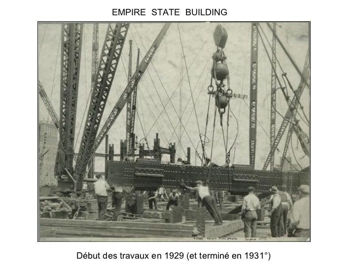 EMPIRE  STATE  BUILDING Début des travaux en 1929 (et terminé en 1931°)