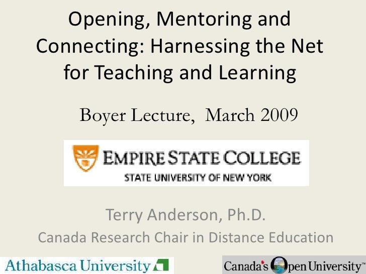 Opening, Mentoring and Connecting: Harnessing the Net   for Teaching and Learning       Boyer Lecture, March 2009         ...