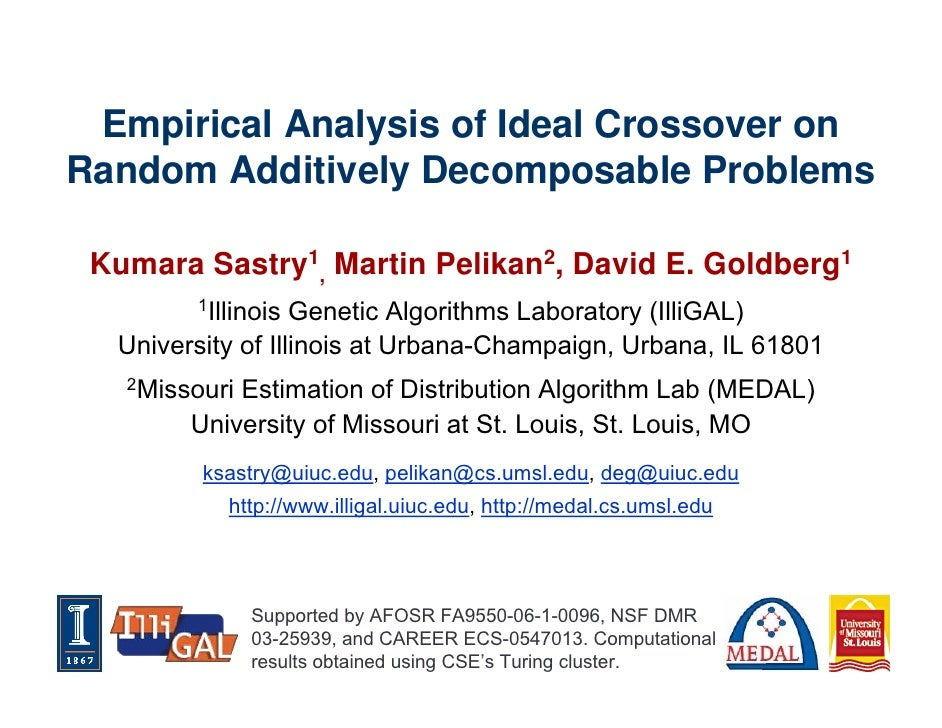 Empirical Analysis of Ideal Crossover on Random Additively Decomposable Problems   Kumara Sastry1, Martin Pelikan2, David ...