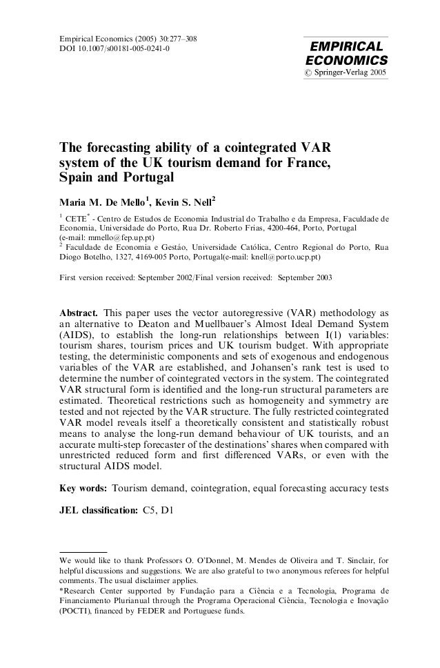 Empirical Economics (2005) 30:277–308 DOI 10.1007/s00181-005-0241-0  The forecasting ability of a cointegrated VAR system ...