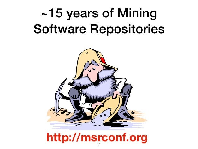 ~15 years of Mining Software Repositories 7 http://msrconf.org