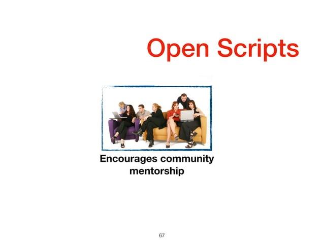 Open Scripts 67 Encourages community mentorship