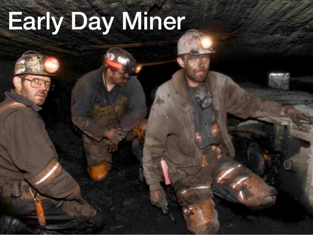 9 Early Day Miner