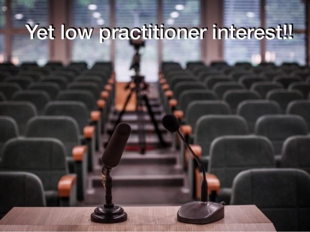 14 Yet low practitioner interest!!