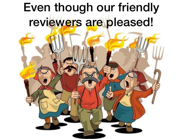15 Even though our friendly reviewers are pleased!