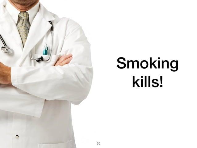 35 Smoking kills!