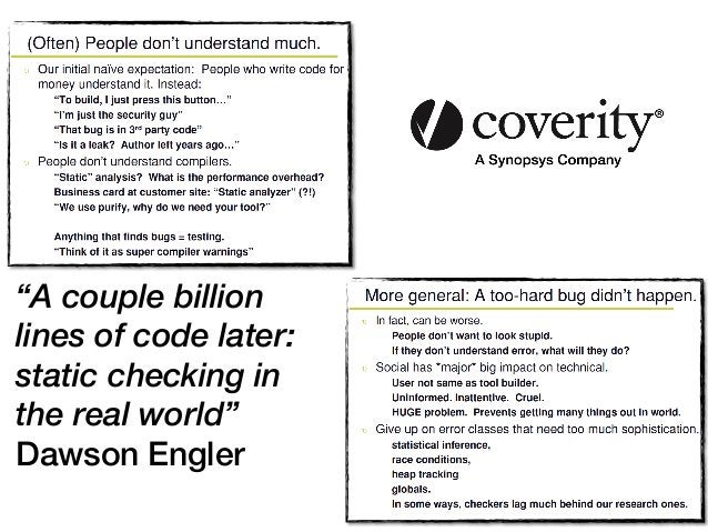 """""""A couple billion lines of code later: static checking in the real world"""" Dawson Engler 39"""