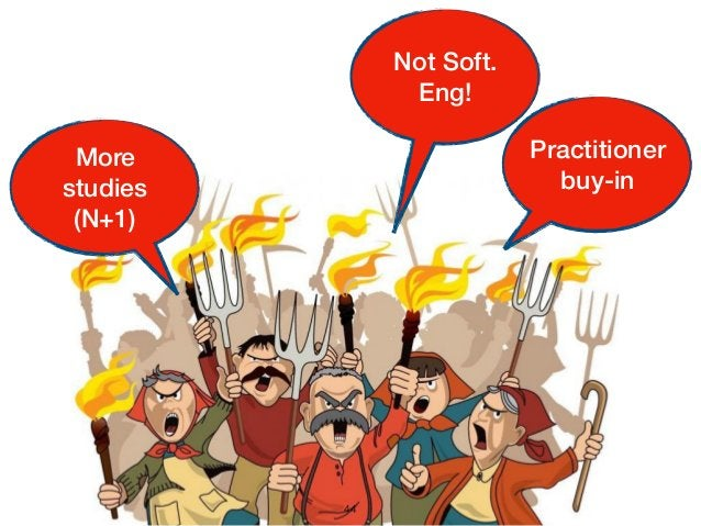 44 Practitioner buy-in More studies (N+1) Not Soft. Eng!