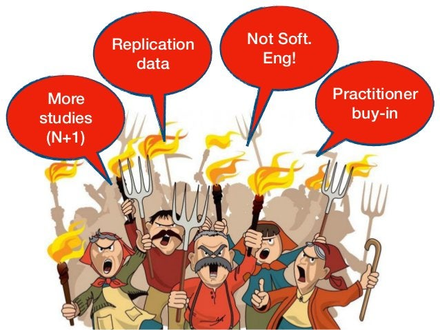 44 Practitioner buy-in More studies (N+1) Replication data Not Soft. Eng!