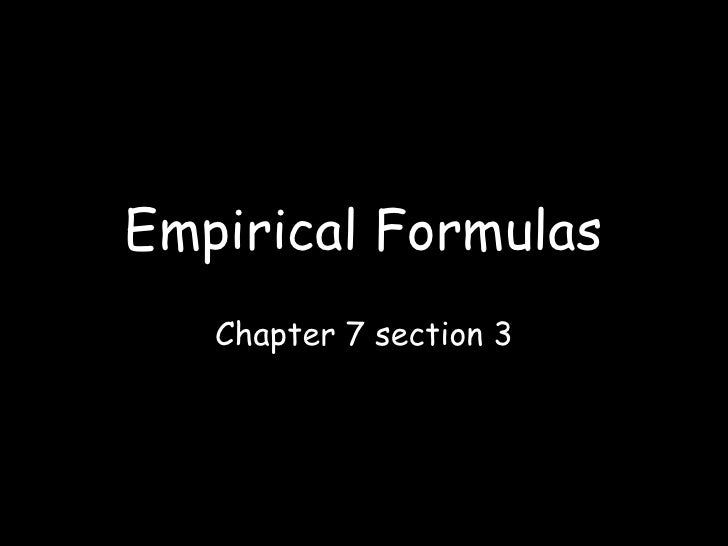 Empirical Formulas Chapter 7 section 3