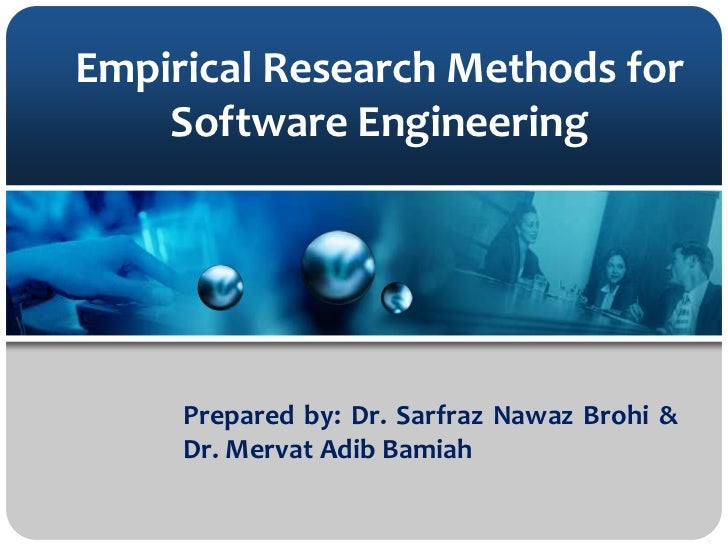 Empirical Research Methods for Software Engineering <br />Prepared by: Dr. Sarfraz Nawaz Brohi & Dr. MervatAdibBamiah<br />