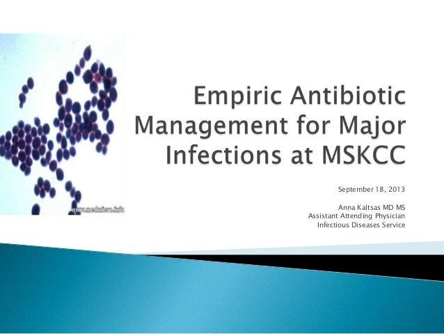 September 18, 2013 Anna Kaltsas MD MS Assistant Attending Physician Infectious Diseases Service