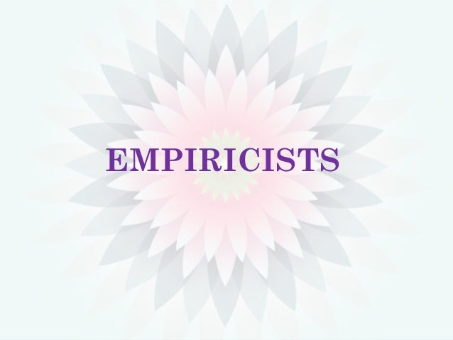 the fundamental principles of empiricism Tag: empiricism foundations of the moral order  part 1 of this essay dealt with the fundamental principles of the grand political project which is the european.