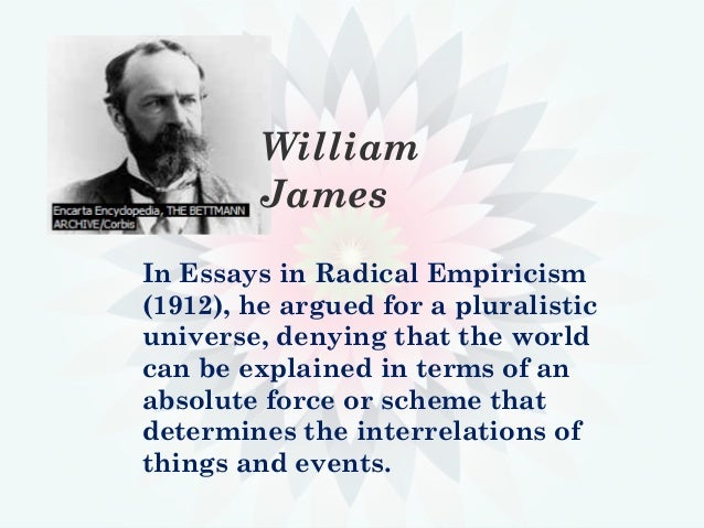 essays in radical empiricism and a pluralistic universe Essays in radical empiricism and a pluralistic universe [william james] on amazoncom free shipping on qualifying offers good-to-very-good mass-market-paperback.