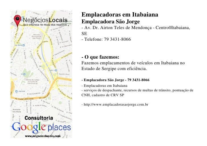 Emplacadoras em ItabaianaEmplacadora São Jorge- Av. Dr. Airton Teles de Mendonça - Centro0Itabaiana,SE- Telefone: 79 3431-...