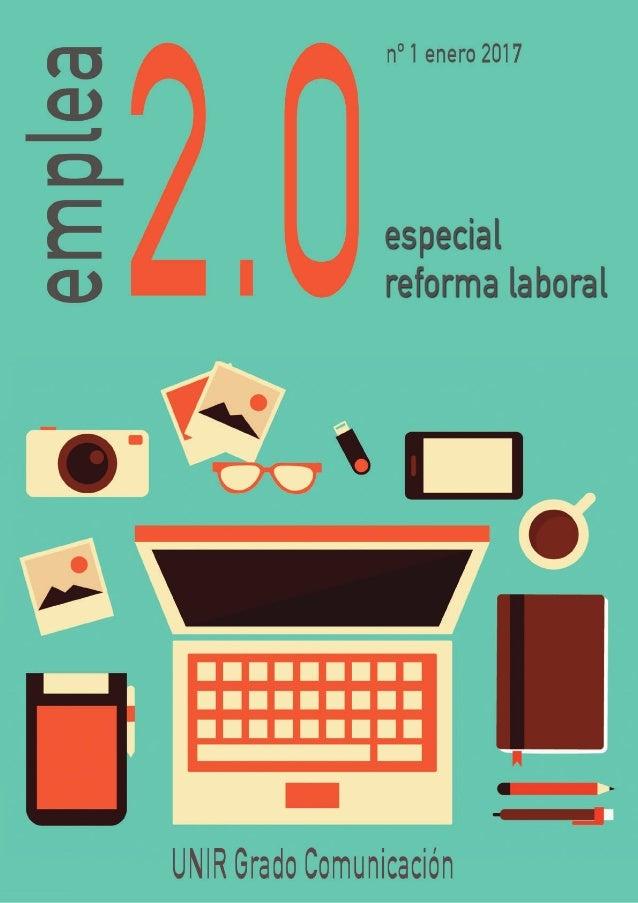 01 sumario emplea2.0 nº 1 enero 2017   especial reforma laboral 02 03 04 05 06 07 08 09 10 11 Ane Zufiaurre   Pg. 4 Juan A...