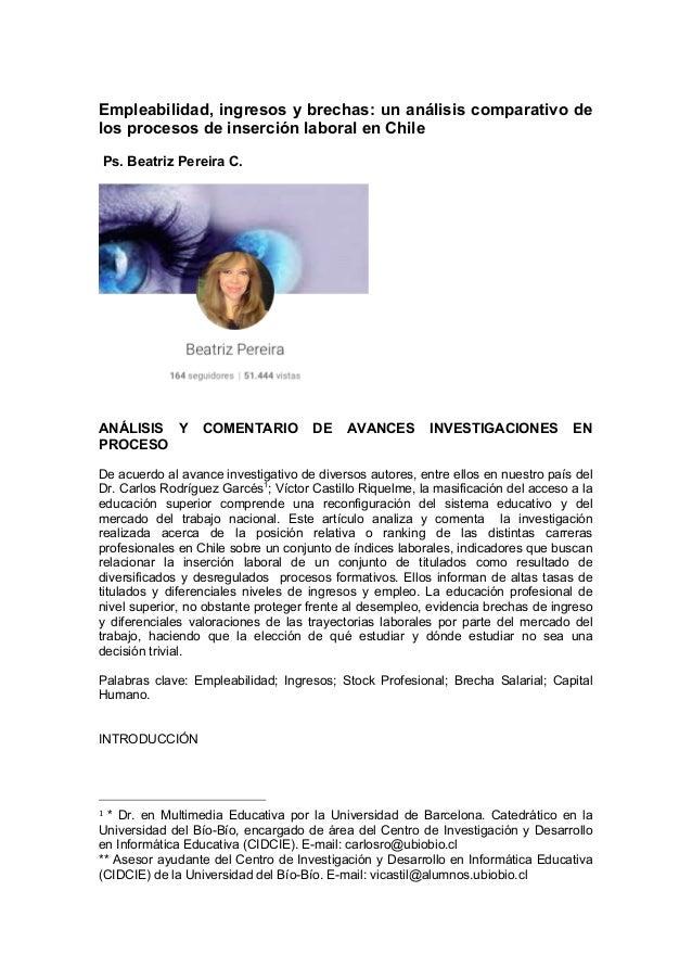 Empleabilidad, ingresos y brechas: un análisis comparativo de los procesos de inserción laboral en Chile Ps. Beatriz Perei...
