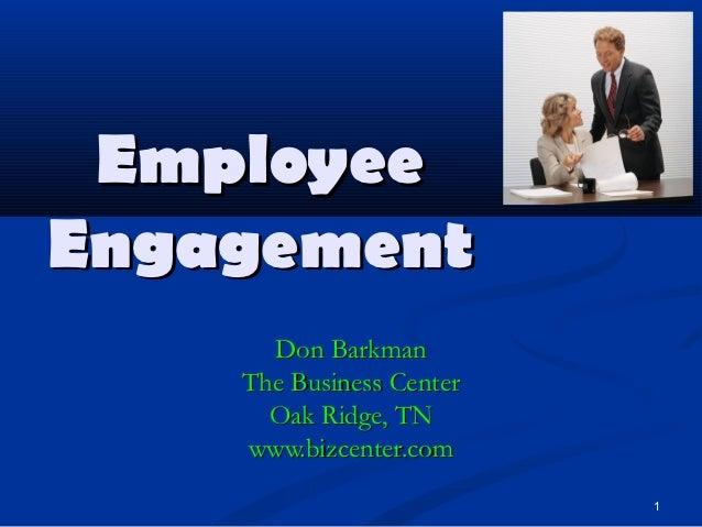 EmployeeEngagement      Don Barkman    The Business Center      Oak Ridge, TN    www.bizcenter.com                        ...