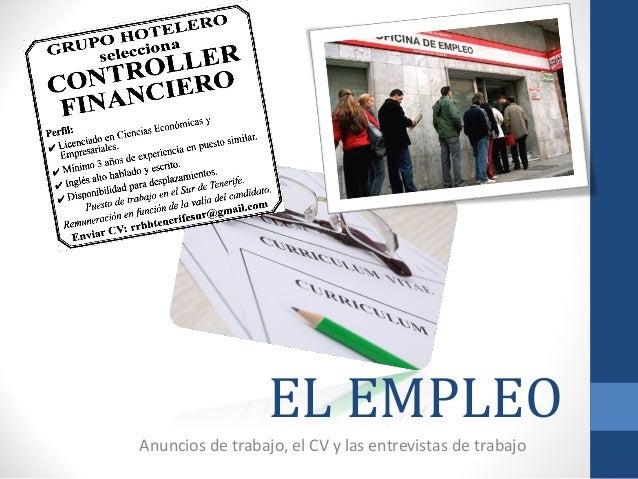 EL EMPLEO Anuncios de trabajo, el CV y las entrevistas de trabajo