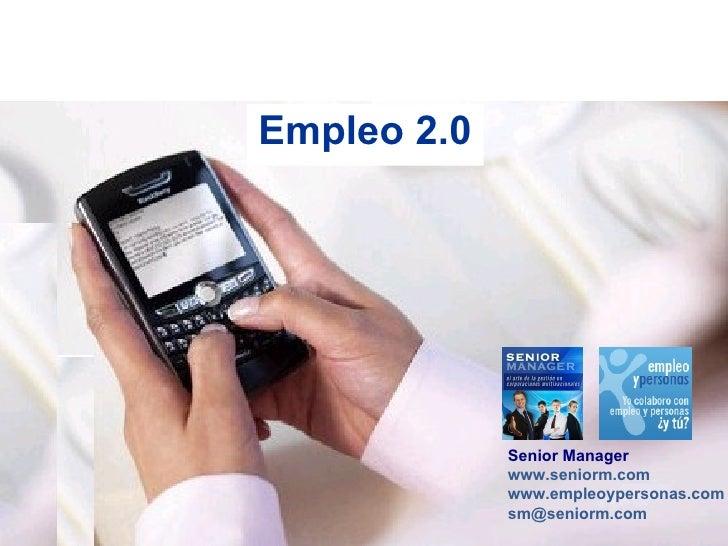 Empleo 2.0                  Senior Manager              www.seniorm.com              www.empleoypersonas.com              ...