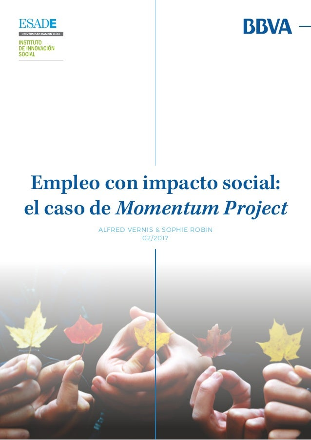 Empleo con impacto social: el caso de Momentum Project ALFRED VERNIS & SOPHIE ROBIN 02/2017