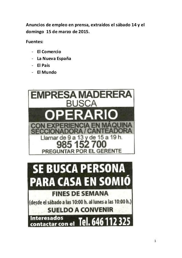 1 Anuncios de empleo en prensa, extraídos el sábado 14 y el domingo 15 de marzo de 2015. Fuentes: - El Comercio - La Nueva...