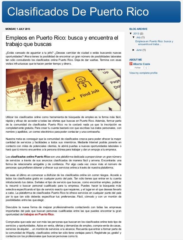 Buscar entre empleos en Puerto Rico Únete JobSafari hoy Sube tu CV en JobSafari y solicitar los empleos en línea en este momento y ser descubierto por las empresas que utilizan JobSafari para contracción de empleados.