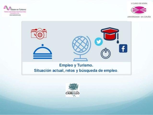 Empleo y Turismo. Situación actual, retos y búsqueda de empleo.