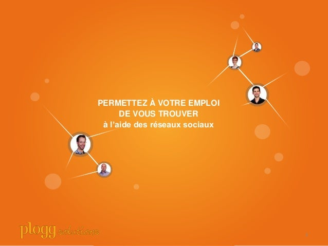 FPERMETTEZ À VOTRE EMPLOI      DE VOUS TROUVER à l'aide des réseaux sociaux                                1