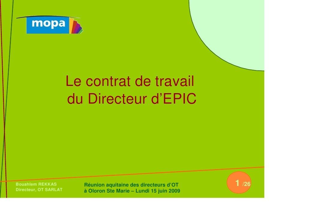 Le contrat de travail                        du Directeur d'EPIC     Bouahlem REKKAS          Réunion aquitaine des direct...